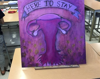 "Uterus ""Here to Stay"" Print"