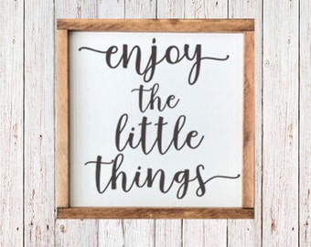 "Enjoy The Little Things-  Sign - 13""x13"""