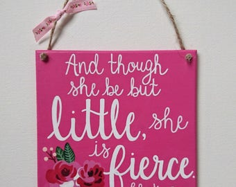 And Though She Be But Little, She is Fierce // Handmade Wood Sign // Nursery Decor // Children's Decor