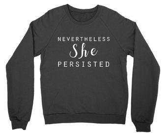 Nevertheless She Persisted Men Women Sweatshirt