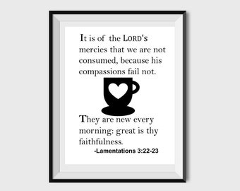 Lamentations 3:22-23, His Mercies are new Every Every Morning, Bible Verse Art Print, Home Decor, Wall Print Art, Coffee Bug Bible Verse