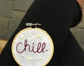 Chill - 3inch embroidery hoop art