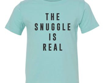 The Snuggle is Real Youth Shirt