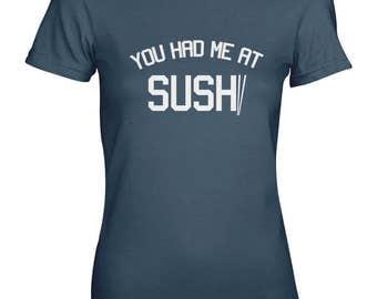 You Had Me At Sushi Food Cool Chopsticks Funny Women's T-Shirt