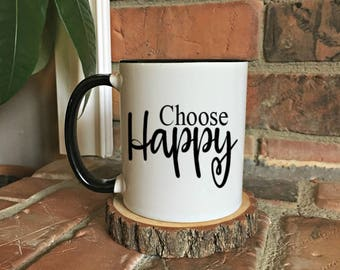 Choose happy mug,  Inspirational Mug, Happy Thoughts, gifts for her, mugs with sayings