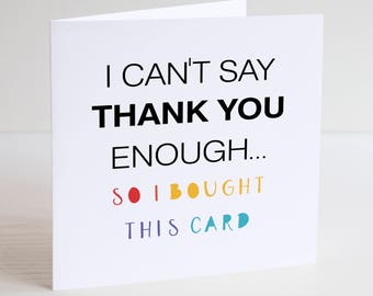 Funny Greeting Card / Cheeky / Humour / THANK YOU / thanks / APPRECIATED / Many thanks / gratitude / appreciation / grateful / with thanks