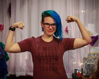 Feminist AF Shirt: I Will Rescue Myself Thanks. Celebrate International Women's Day. Feminist Tee. Feminist Shirt