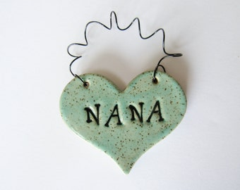 Nana Ornament - ceramic clay - heart shaped - personalized, handmade, ready to mail