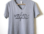 "Game of Thrones Shirt- ""Valar Morghulis""- All men must die. Women's Relaxed V-neck T-shirt. MADE TO ORDER"