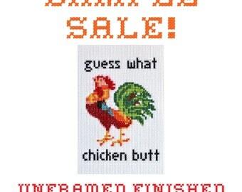 Sample Sale! Guess What Chicken Butt - Unframed Cross Stitch