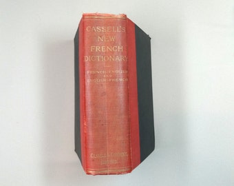 CASSELL'S NEW FRENCH Dictionary. (1903) 1913. French-English and English-French