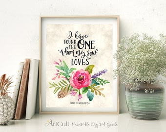 """Printable Wall Artwork digital download Scripture Bible verse spiritual quote """"I have found the ONE whom my SOUL loves"""" Solomon 3:4. ArtCult"""
