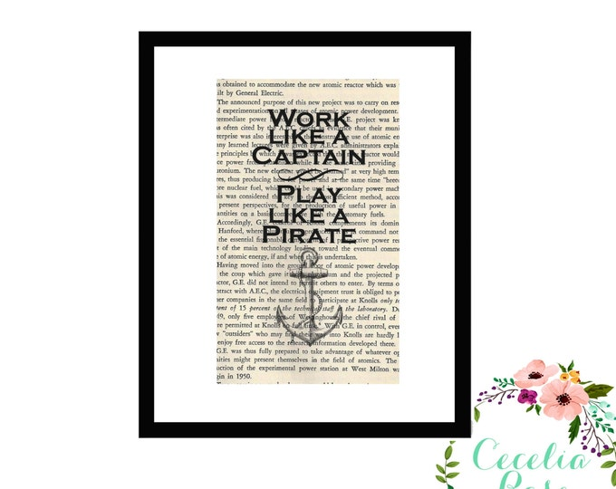 Work Like A Captain, Play Like A Pirate Inspirational Quote Upcycled Vintage Book Page Art Box Frame or Print