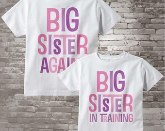 Set of Two, Girls Sibling Big Sister Again and Big Sister In Training Tee Shirts or Onesies, Pregnancy Announcement (07072015d)