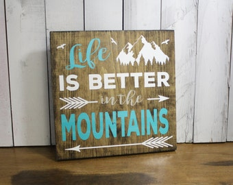 Life is better at the Mountains/Wood Sign/U Choose Color/Wood Sign/Mountain Decor/Cabin Decor/Mountain Sign/Gray Stain/Sage/Aqua