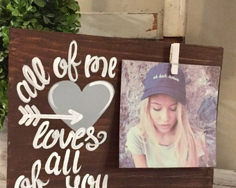 all of me loves all of you picture  holder - all of me loves all of you wooden sign