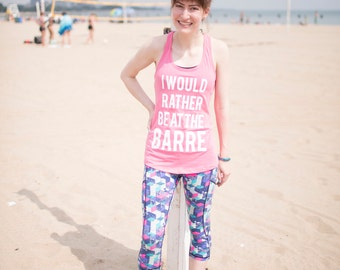 I'd rather be a the barre / hot pink and white workout tank top  - inspirational - boss lady - girl boss hustle fitness - barre yoga fit