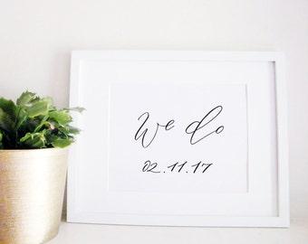 Wedding Sign Calligraphy Print - Wedding Reception Decor - Reception Sign - Wedding Decor - We Do