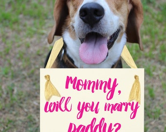 """Proposal Sign """"Mommy Will You Marry Daddy?"""" 