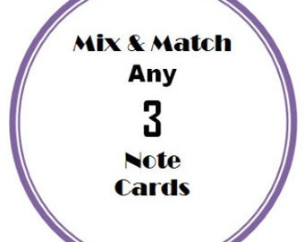 Mix and Match Any 3 Note Cards
