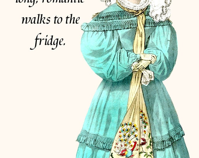 Marie Antoinette Card ~ I Love To Take Long, Romantic Walks To The Fridge ~ Funny Postcard ~ Food ~ Funny Quote ~ Pretty Girl Postcards