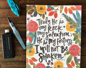 I Will Not Be Shaken - Hand Brushed & Painted Scripture Print - Psalm 62:6 - Encouragament - Floral, Bible Verse