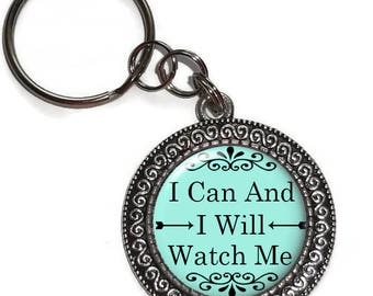Key Chain Or Purse Charm, Inspirational Saying, I Can And I Will, Strong Woman Quote, Motivational Saying, Key Ring, Zipper Pull, Bag Charm