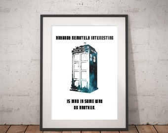 Mad Dr Who Art Print Printable digital instant download anybody remotely interesting is mad in some way or another