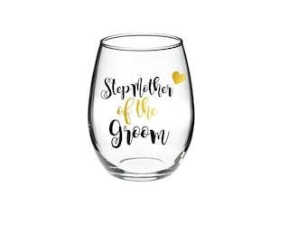 Stepmother of the Groom -  Stepmother of the Groom Wine Glass - Wedding Wine Glass -  21 oz stemless wine glasses