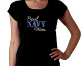 Proud Navy Mom RHINESTONE t-shirt tank top sweatshirt -  S M L XL 2XL - Bling Naval Anchor Military Mama Madre Mother