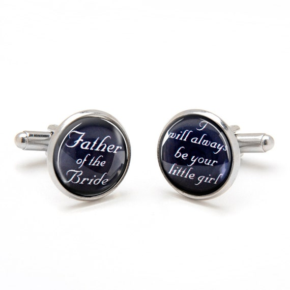 Father of the Bride Cufflinks - I Will Always Be Your Little Girl Cufflinks - Bride to Dad Gift - Wedding Gift for Dad