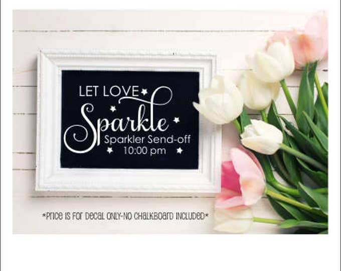 Wedding Decal Let Love Sparkle Sparkler Send off Vinyl Decal for Chalkboard Decal Only Elegant Wedding Decor Wedding Table Decal DIY Decal