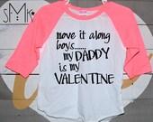 move it along boys, daddy's valentine, daddy's girl lightweight raglan toddler girl valentine shirt  18-24 months girl, toddler girls shirt