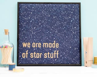 We Are Made of Star Stuff – Birthday gift – Teenage gift – Handmade artwork – Contemporary design- Unique gift – Constellation Print