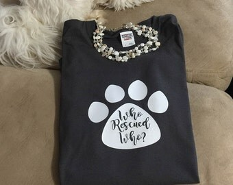 Who Recused Who?  Rescue Dog Graphic Tee T-shirt Short Sleeve