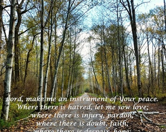 St Francis Prayer, Make Me an Instrument of Peace Autumn Trail Photograph Inspirational Fine Art Poster