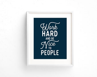 Office Art PRINTABLE - Entrepreneur - Work hard and be nice to people - Dark Blue Typography art print - Wall Art - Home Decor - SKU#5966