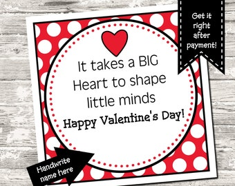 INSTANT DOWNLOAD Teacher Valentine Treat Tag Square Tag Takes A Big Heart To Shape Little Minds Digital JPEG Printable