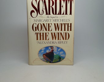 First Edition 1st Printing Scarlett Sequel to Gone With The Wind by Alexandra Ripley - Warner, 1991 Hardcover Book with Original Dust Jacket