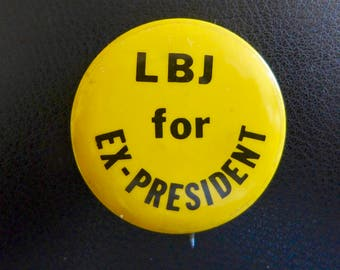 "Anti Lyndon Johnson Button / Vintage 1960s / ""LBJ for Ex-President"""