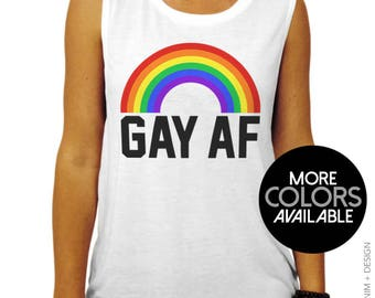 Gay AF - Gay Pride Shirt - Muscle Tee Tank Top - Funny Shirt,Pride Shirt,LGBT Shirt,Gay Pride Shirt,Plus Size,Womens Clothing,Pride Tank Top