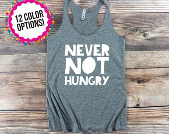 Women's Workout Tank / Never Not Hungry / Fitness Shirt/ Crossfit Tank Top/ Custom Workout Tank Tops/ Funny Gym Shirt Pregnancy Workout Tank
