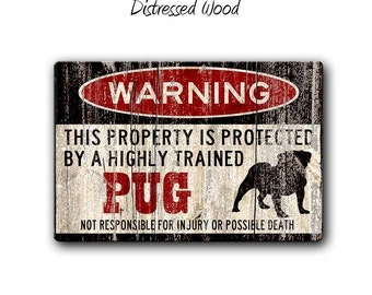 Pug Sign,Funny Metal Signs,Dog warning Sign,Funny Dog sign,Protected by,Pug Dog,Warning Sign,Pug gift,SS1_030