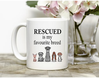 Rescued is my favourite breed mug,Dog lover,dogs