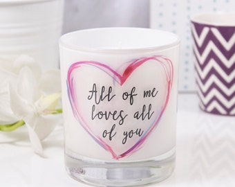 All Of Me Loves All Of You Quote Scented Round Candle - Scented Candle -Valentines Day Gift - Candle For Her - Anniversary Candle