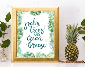 Palm Trees and Ocean Breeze - PRINTABLES / 2 for price of 1 / beach wall art / nautical art / watercolor art / Calligraphy / Palm Tree Art