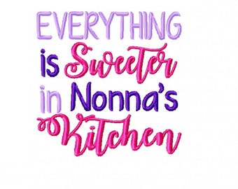 Everything Is Sweeter in Nonna's Kitchen  - Machine Embroidery Design - 4x4 Instant Digital Download File