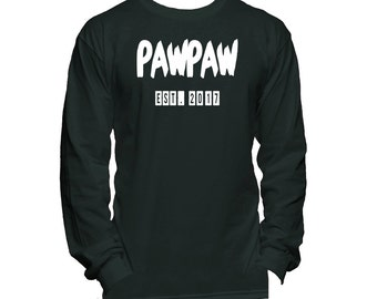 PawPaw Est. (Any Year) Long Sleeve T-Shirt - PawPaw Tee Shirt - PawPaw T Shirt - PawPaw Gift - PawPaw Shirt - Grandpa To Be