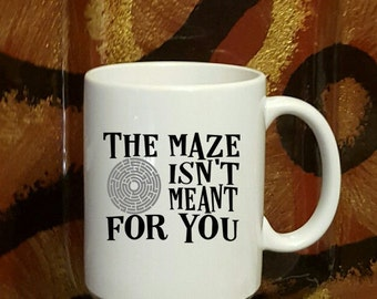WW Fans - The Maze isn't Meant for You Coffee Mug