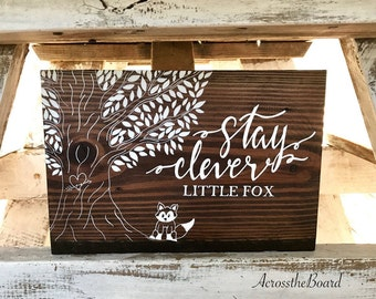 Stay Clever Little Fox Wood Sign